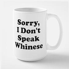 Sorry I Don't Speak Whinese S Large Mug