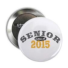 """Senior Class of 2015 2.25"""" Button"""