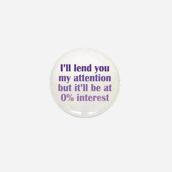 No Interest Attention Mini Button