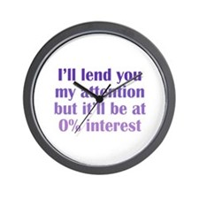 No Interest Attention Wall Clock