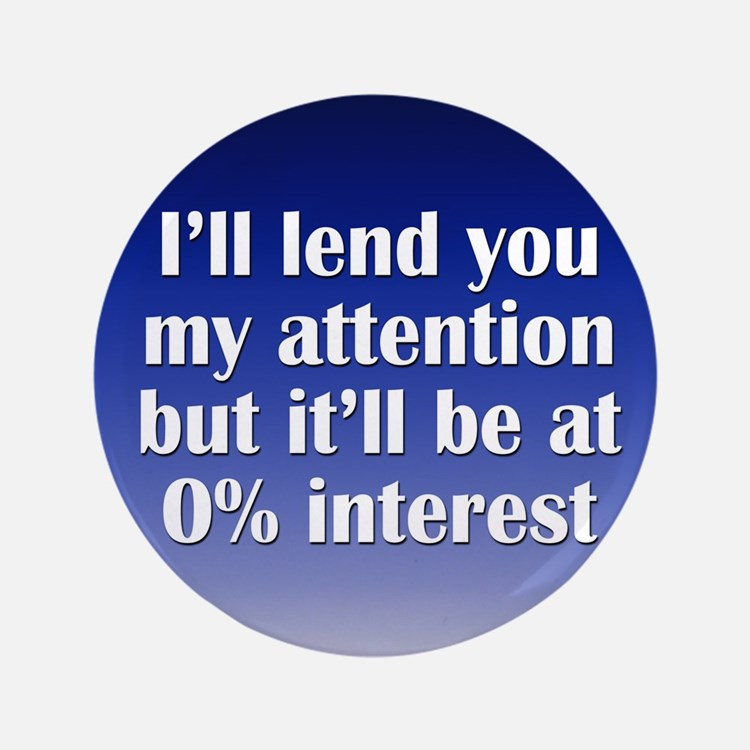 "No Interest Attention 3.5"" Button"