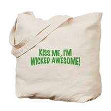 Kiss Me I'm Wicked Awesome Tote Bag