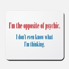 Opposite of Psychic Mousepad