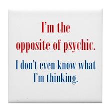 Opposite of Psychic Tile Coaster