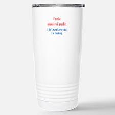 Opposite of Psychic Stainless Steel Travel Mug