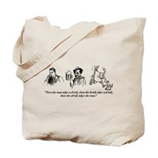 First The Man Takes A Drink... Tote Bag