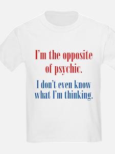 Opposite of Psychic T-Shirt