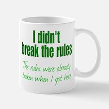 Rules Were Broken Mug