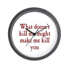 What Doesn't Kill Me Wall Clock