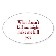 What Doesn't Kill Me Decal