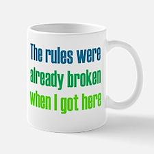Rules Already Broken Mug