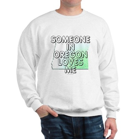 Someone in Oregon Sweatshirt