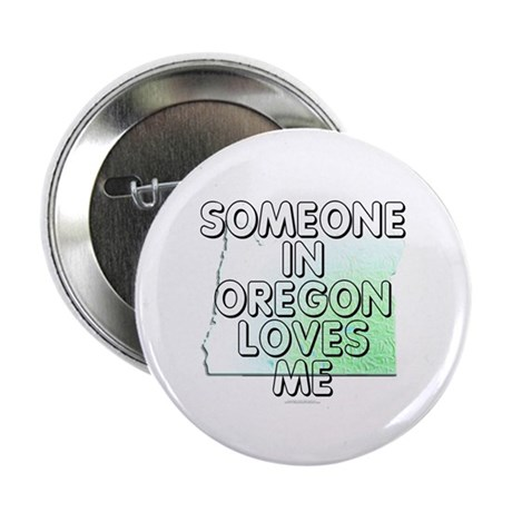"Someone in Oregon 2.25"" Button (10 pack)"
