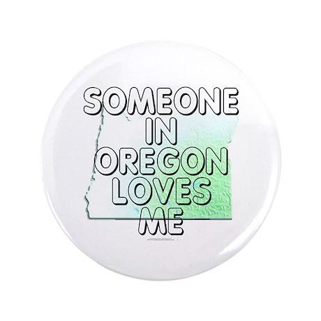"""Someone in Oregon 3.5"""" Button"""