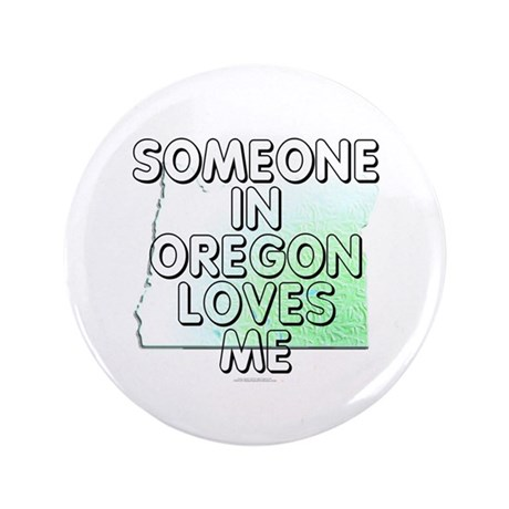 "Someone in Oregon 3.5"" Button (100 pack)"