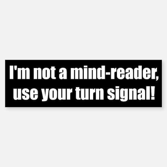 I'm not a mind reader (Bumper Sticker)