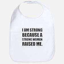 Strong Woman Raised Me Baby Bib