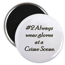 "Rule 2 Always wear gloves at a crime scene 2.25"" M"