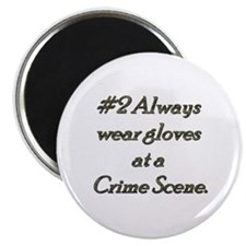 Rule 2 Always wear gloves at a crime scene Magnet