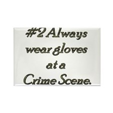 Rule 2 Always wear gloves at a crime scene Rectang