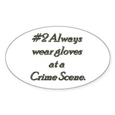Rule 2 Always wear gloves at a crime scene Decal