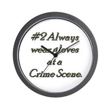Rule 2 Always wear gloves at a crime scene Wall Cl