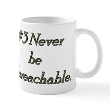 Rule 3 Never be unreachable Mug