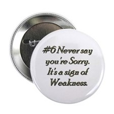 "Rule 6 Never say you're sorry 2.25"" Button"