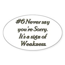 Rule 6 Never say you're sorry Decal