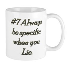 Rule 7 Always be specific when you lie Mug