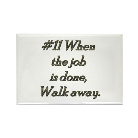 Rule 11 when the job is done, walk away Rectangle