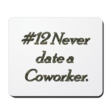 Rule 12 Never date a co worker Mousepad
