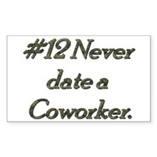 Rule 12 Never date a co worker Decal