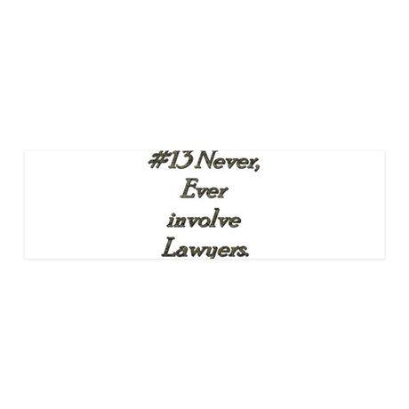 Rule 13 Never ever involve lawyers 42x14 Wall Peel