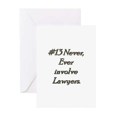 Rule 13 Never ever involve lawyers Greeting Card