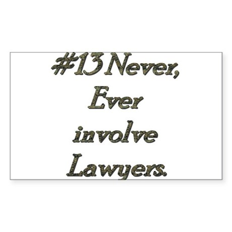 Rule 13 Never ever involve lawyers Sticker (Rectan