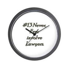 Rule 13 Never ever involve lawyers Wall Clock
