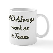 Rule 15 Always work as a team Mug