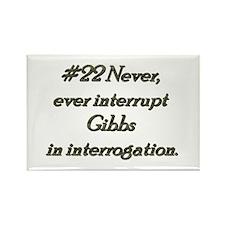 Rule 22 Never interrupt Gibbs in interrogation Rec