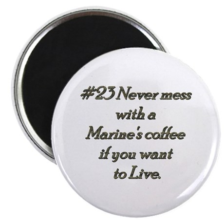 Rule 23 Never mess with a marine's coffee Magnet