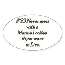 Rule 23 Never mess with a marine's coffee Decal