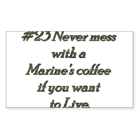 Rule 23 Never mess with a marine's coffee Sticker