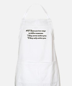 Rule 27 There are two ways to follow someone Apron