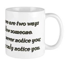 Rule 27 There are two ways to follow someone Mug