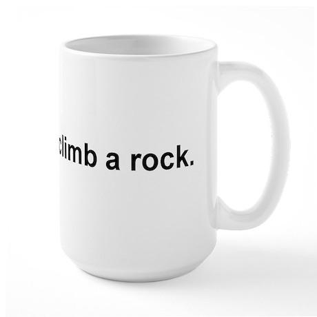 Go Climb A Rock Large Mug