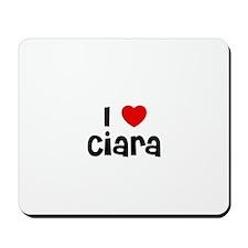 I * Ciara Mousepad