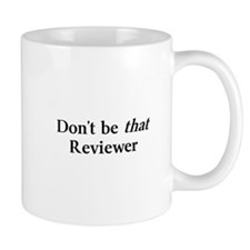 Don't be that Reviewer Mug