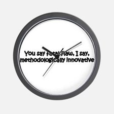 You say fatal flaw Wall Clock