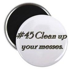 """Rule 45 Clean up your messes 2.25"""" Magnet (100 pac"""