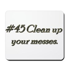 Rule 45 Clean up your messes Mousepad